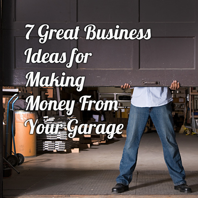7 great business ideas for making money from your garage